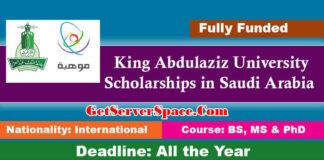King Abdulaziz University Scholarships 2021 in Saudi Arabia [Fully Funded]