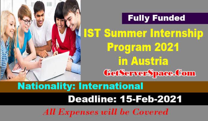 IST Summer Internship Program 2021 in Austria For International Students[Fully Funded]