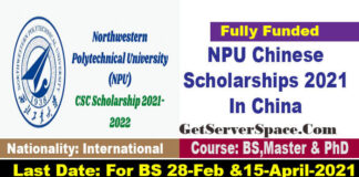 NPU Chinese Scholarships 2021 In China For BS,MS & PhD  Fully Funded