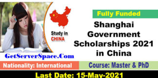 Shanghai Government Scholarships(SGS) 2021 in China [Fully Funded]