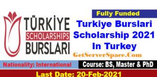 Turkiye Burslari Scholarship 2021 In Turkey For Foreigners [Fully Funded]