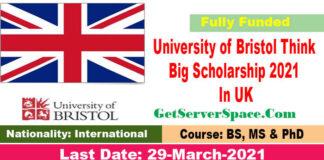 University of Bristol Think Big Scholarship 2021 In UK [ Fully Funded]