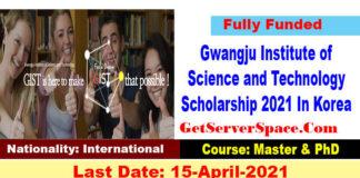 Gwangju Institute of Science and Technology Scholarship 2021 In Korea