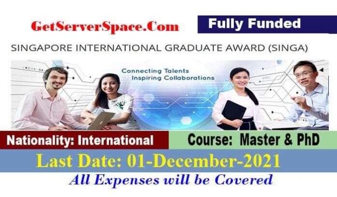 Singapore International Graduate Awards (SINGA) 2022 [Fully Funded]