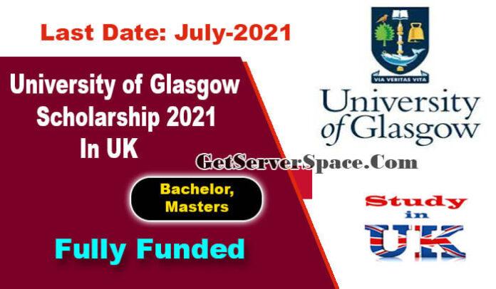 University of Glasgow Scholarship 2021 In UK [Fully Funded]