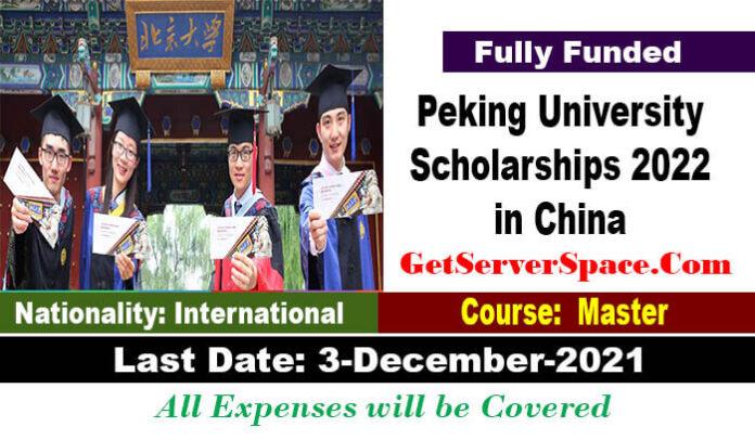 Peking University Scholarships 2022 in China Fully Funded