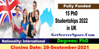 15 PhD Studentships 2022 in UK For Internationals Fully Funded