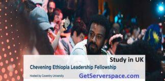Chevening Ethiopia Leadership Fellowship 2022 UK Fully Funded
