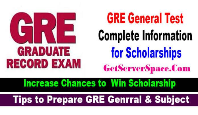 GRE General Test Complete Information for International Scholarships