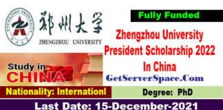 Zhengzhou University President Scholarship 2022 In China [Fully Funded]