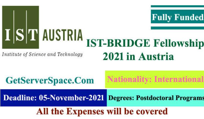 IST-BRIDGE fully funded fellowship 2021 in Austria